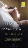 """""""Skjøgens bok - roman"""" av Bergljot Hobæk Haff"""