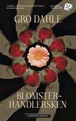 """""""Blomsterhandlersken - roman"""" av Gro Dahle"""