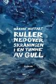 """""""Ruller nedover skråningen i en tønne av gull"""" av Håkon Hoffart"""