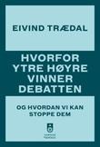 """""""Hvorfor ytre høyre vinner debatten - og hvordan vi kan stoppe dem"""" av Eivind Trædal"""