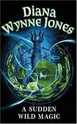 """A Sudden Wild Magic (Gollancz S.F.)"" av Diana Wynne Jones"