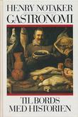 """""""Gastronomi - til bords med historien"""" av Henry Notaker"""