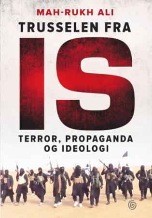 """""""Trusselen fra IS - terror, propaganda og ideologi"""" av Mah-Rukh Ali"""