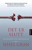 """""""Det er slutt - historier om løsrivelse"""" av Sissel Gran"""