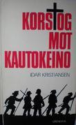 """""""Korstog mot Kautokeino"""" av Idar Kristiansen"""