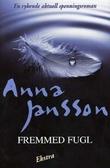"""Fremmed fugl"" av Anna Jansson"