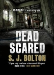 """Dead scared"" av Sharon J. Bolton"