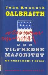 """""""Den tilfredse majoritet - en supermakt i krise"""" av John Kenneth Galbraith"""