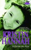 """""""Historien om Alice"""" av Kristin Hannah"""