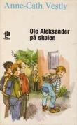 """""""Ole Aleksander på skolen"""" av Anne-Cath. Vestly"""