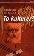 """""""To kulturer? - forholdet mellom humanistiske og naturvitenskapelige tradisjoner"""" av Jens Braarvig"""