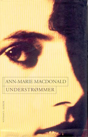"""""""Understrømmer"""" av Ann-Marie MacDonald"""