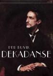"""""""Dekadanse"""" av Per Buvik"""