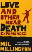 """Love and other near death experiences"" av Mil Millington"