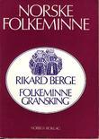 """""""Folkeminnegransking"""" av Rikard Berge"""