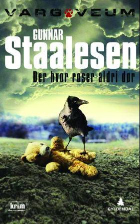 """""""Der hvor roser aldri dør - kriminalroman"""" av Gunnar Staalesen"""