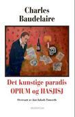 """""""Det kunstige paradis - opium og hasjisj"""" av Charles Baudelaire"""