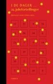 """""""I de dager- 24 julefortellinger"""" av Brynjulf Jung Tjønn"""