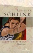 """""""Kjærlighetsflukt - noveller"""" av Bernhard Schlink"""