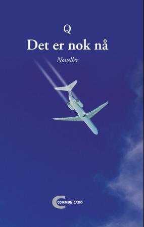 """""""Det er nok nå - noveller"""" av Q"""