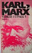 """""""Verker i utvalg - kapitalen. Del 1"""" av Karl Marx"""