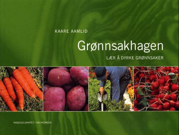 """""""Grønnsakhagen - lær å dyrke grønnsaker"""" av Kaare Aamlid"""