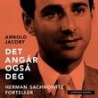 """""""Det angår også deg - Herman Sachnowitz forteller"""" av Arnold Jacoby"""