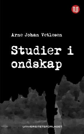 """""""Studier i ondskap"""" av Arne Johan Vetlesen"""