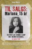 """""""Til salgs: Mariana, 15 år"""" av Iana Matei"""