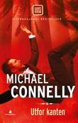 """""""Utfor kanten"""" av Michael Connelly"""
