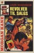 """""""Revolver til salgs ; Hevneren fra Tombstone"""" av Louis Masterson"""