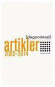 """""""Artikler 2005-2014"""" av Dag Solstad"""