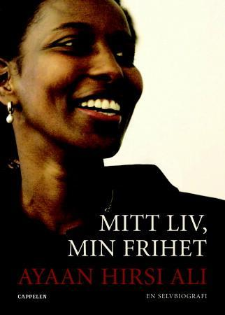 """""""Mitt liv, min frihet - en selvbiografi"""" av Ayaan Hirsi Ali"""