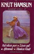 """Samlede verker. Bd. 14 ; ved rikets port ;  Livets spil ;  Aftenrøde ;  Munken Vendt"" av Knut Hamsun"
