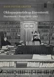 """""""Okkupasjonstidens Høyesterett"""" av Hans Petter Graver"""