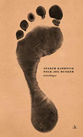 """""""Folk jeg husker - fortellinger"""" av Joakim Kjørsvik"""