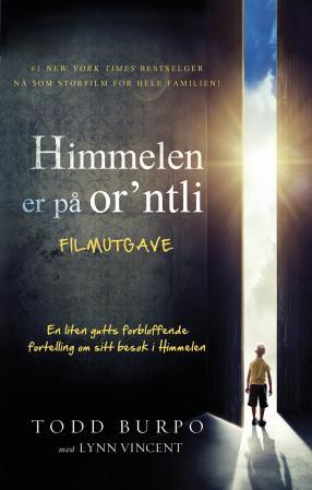"""""""Himmelen er på or'ntli - filmutgave"""" av Todd Burpo"""
