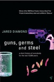 """""""Guns, germs and steel - a short history of everybody for the last 13.000 years"""" av Jared Diamond"""