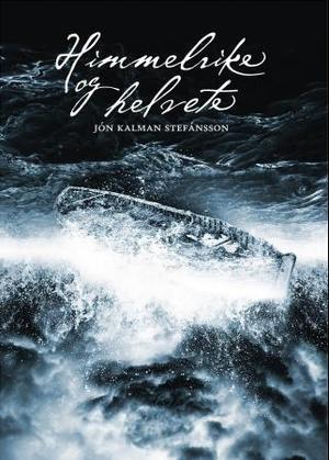 """""""Himmelrike og helvete"""" av Jón Kalman Stefánsson"""