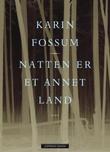 """""""Natten er et annet land - dikt"""" av Karin Fossum"""