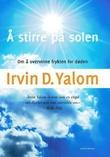 """""""Å stirre på solen - om å overvinne frykten for døden"""" av Irvin D. Yalom"""