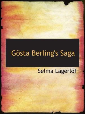 """""""Gösta Berling's Saga"""" av Selma Lagerlöf"""