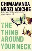 """""""The thing around your neck"""" av Chimamanda Ngozi Adichie"""