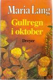 """""""Gullregn i oktober"""" av Maria Lang"""