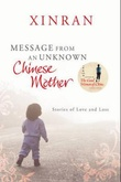 """Message from an unknown Chinese mother - stories of loss and love"" av Xinran"