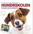 """""""Hundeskolen - familiehunden"""" av Geir Marring"""