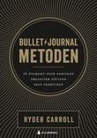 """""""Bullet journal-metoden få oversikt over fortiden, organiser nåtiden, skap fremtiden"""" av Ryder Carroll"""