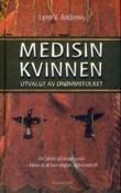 """""""Medisinkvinnen - utvalgt av drømmefolket"""" av Lynn V. Andrews"""