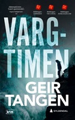 """""""Vargtimen - kriminalroman"""" av Geir Tangen"""