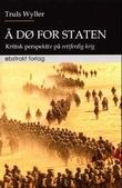 """""""Å dø for staten - kritisk perspektiv på rettferdig krig"""" av Truls Wyller"""